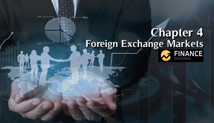 Chapter 4 - Foreign Exchange Markets - Finance Brokerage