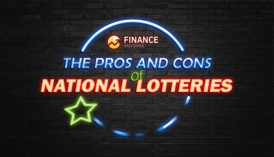 FinanceBrokerage – The Pros and Cons of National Lotteries