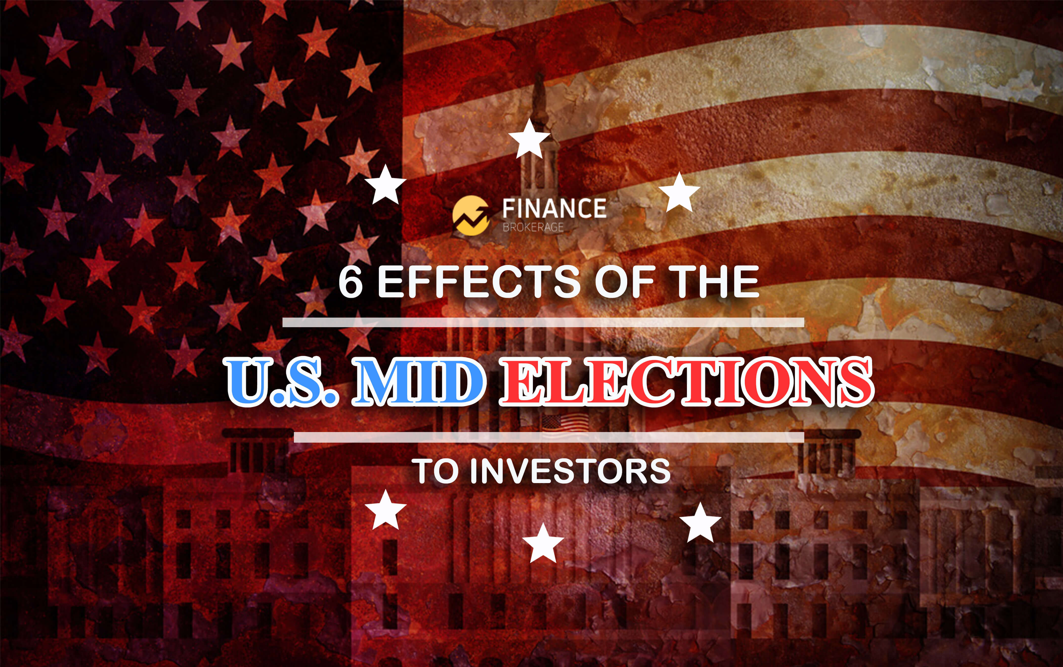 FinanceBrokerage - 6 Effects of the U.S. Mid Elections to Investors