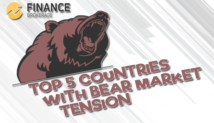 5 Countries With Bear Market Tension - Finance Brokerage