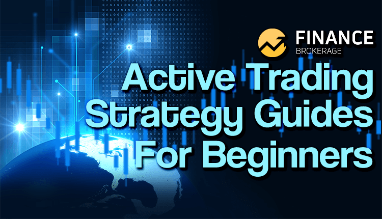 Fundamental Active Trading Strategy Guides for Beginners - FinanceBrokerage