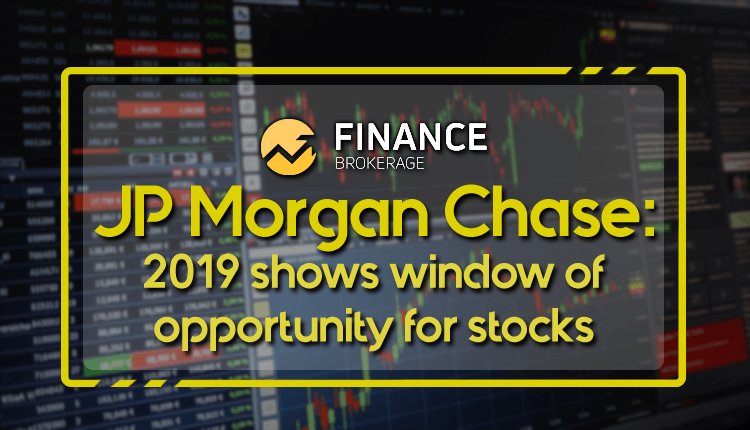 JP Morgan Chase - 2019 shows window of opportunity for stocks - Finance Brokerage