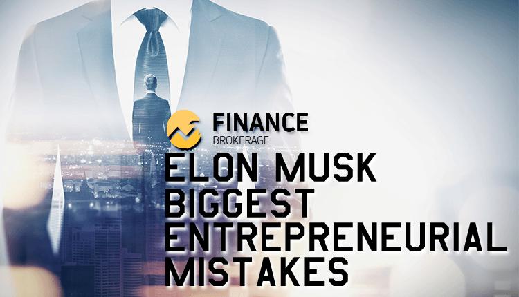 The Stock Market Game - Tesla's Elon Musk Biggest Entrepreneurial Mistakes - FinanceBrokerage
