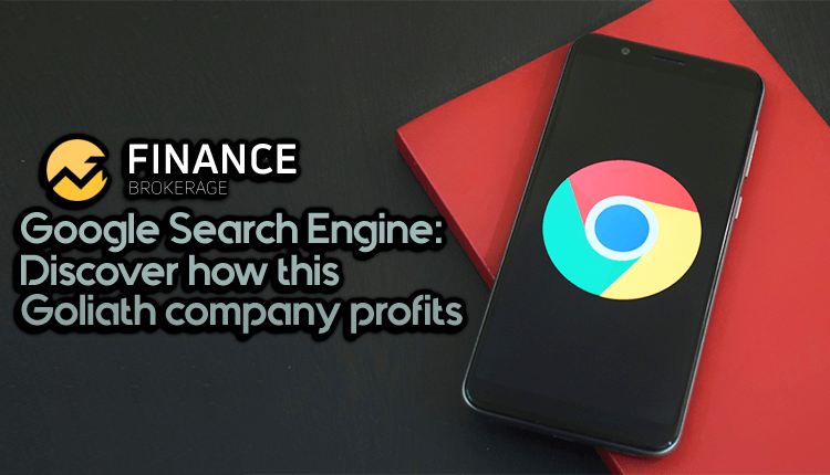 Google Search Engine - Discover how this Goliath Company profits - Finance Brokerage