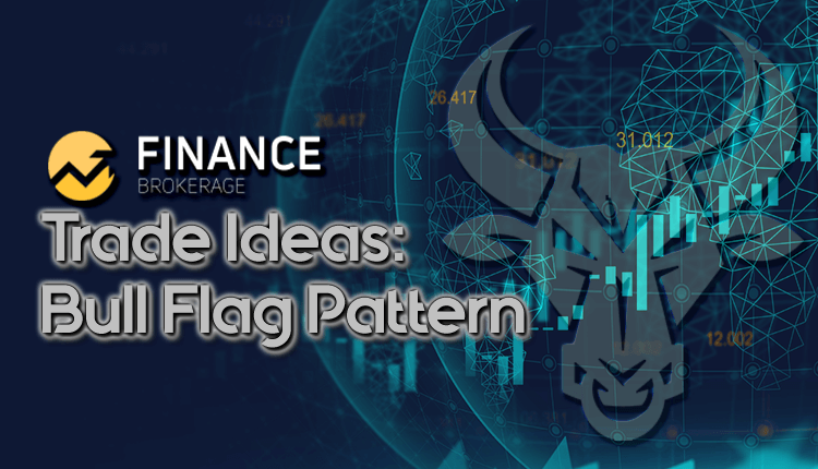 Trade Ideas - Bull Flag Pattern - Finance Brokerage
