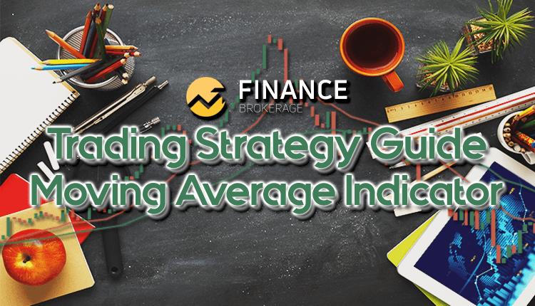 Trading Strategy Guides - Moving Average Indicator - Finance Brokerage