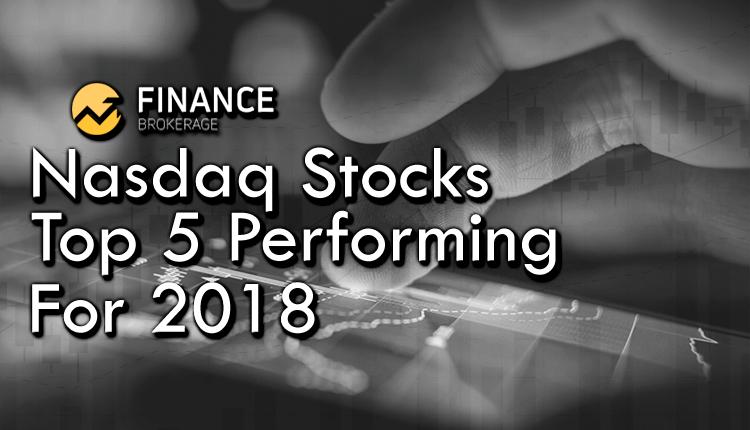 Nasdaq Stocks top 5 performing for 2018 - Finance Brokerage