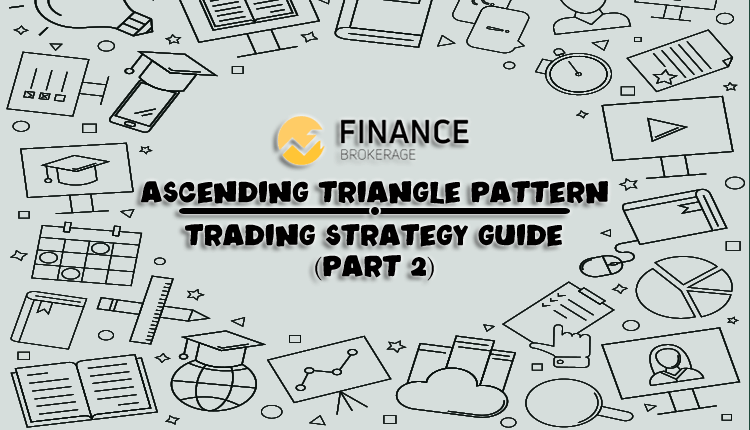 Ascending Triangle Pattern Trading Strategy Guide part 2 - Finance Brokerage
