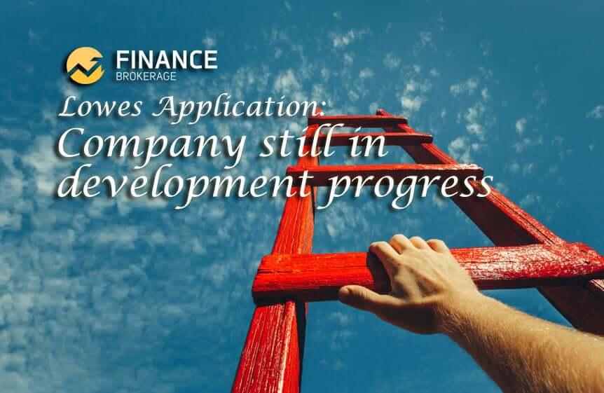 Lowes Application - Company still in development progress - Finance Brokerage