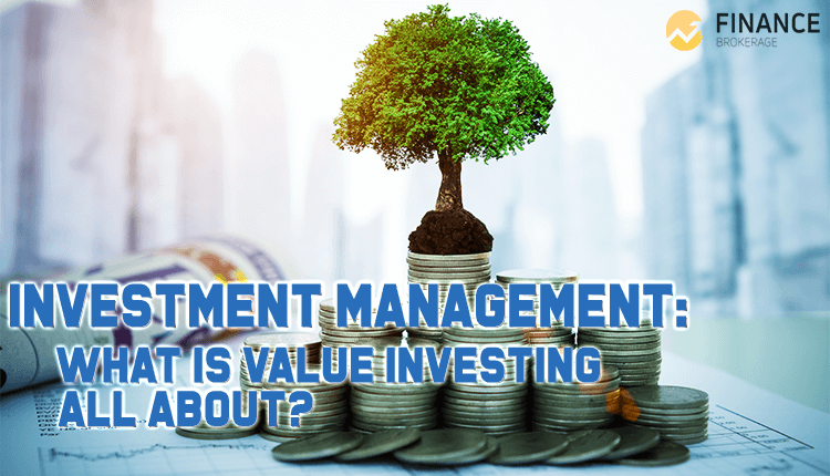 Investment - Management What is Value Investing All About - Finance Brokerage