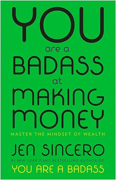You Are a Badass at Making Money (Jen Sincero)